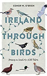Ireland Through Birds: Journeys in Search of a Wild Nation,by Conor W. O'Brien, Merrion Press